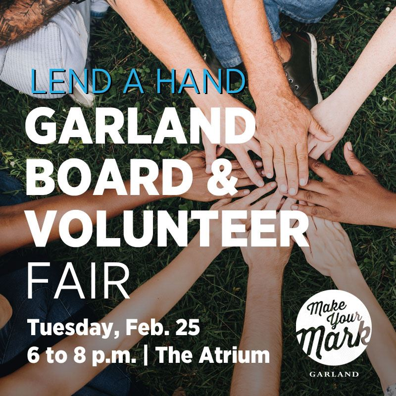 Garland Board & Volunteer Fair | Tuesday, Feb. 25, 6 to 8 p.m.  | The Atrium
